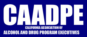 CAADPE | California Association of Alcohol and Drug Program Executives, Inc.